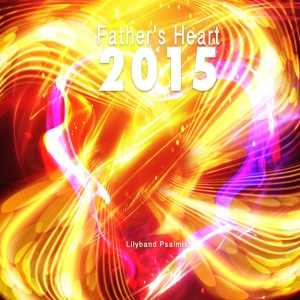 Father's Heart 2015 - MP3 Download
