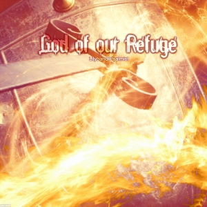 """God Of Our Refuge"" MP3 Download"