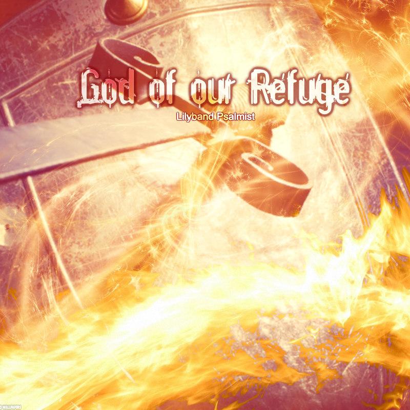 """""""God Of Our Refuge"""" MP3 Download"""