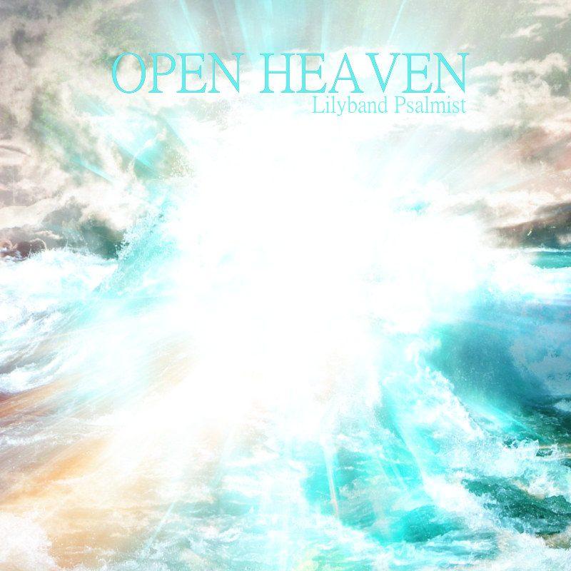 """Open Heaven"" Worship Music Download"