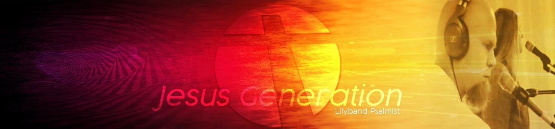 Jesus Generation - Lilyband Psalmist